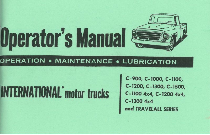1964 International Model C-900 to C-1500 Including 4X4 Pickup & Travelall  Operator's Manual
